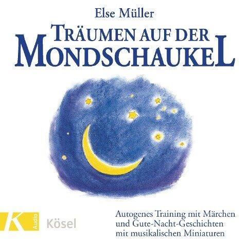 Träumen auf der Mondschaukel. CD - Else Müller