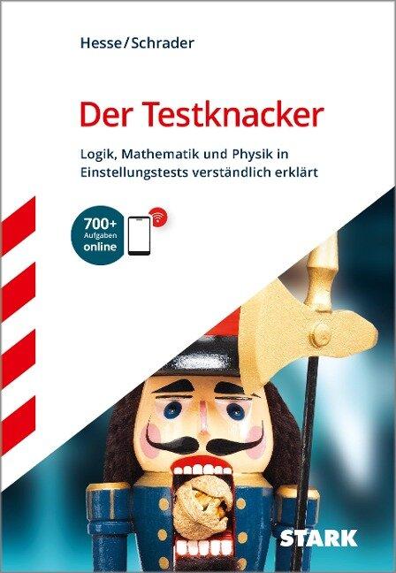 STARK Der Testknacker - Logik, Mathematik und Physik in Einstellungstests verständlich erklärt -