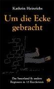 Um die Ecke gebracht - Kathrin Heinrichs