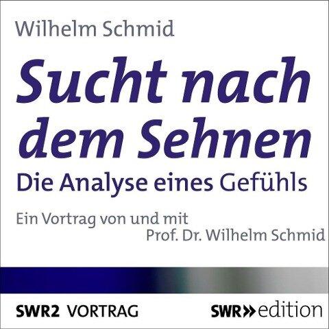 Sucht nach dem Sehnen - Wilhelm Schmid