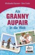 Als Granny Aupair in die Welt - Eva Goris, Michaela Hansen