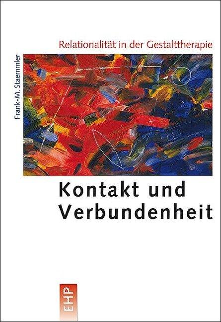 Relationalität in der Gestalttherapie - Frank-M. Staemmler
