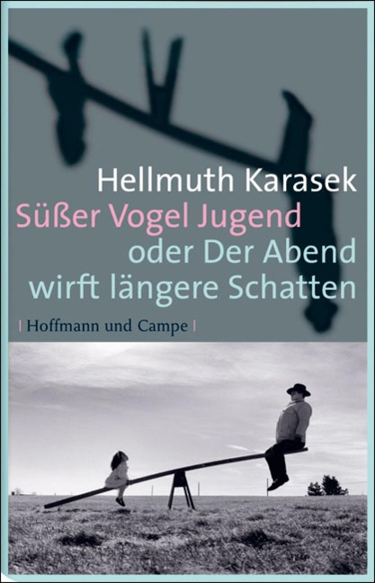 Süßer Vogel Jugend - Hellmuth Karasek