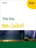 This Day - Bob Chilcott
