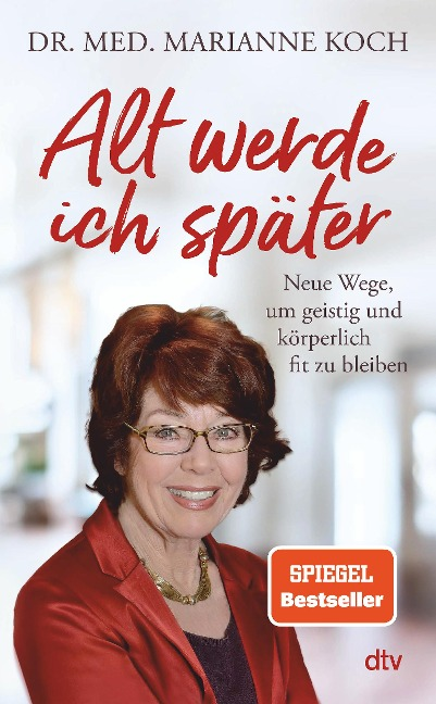 Alt werde ich später - Marianne Koch