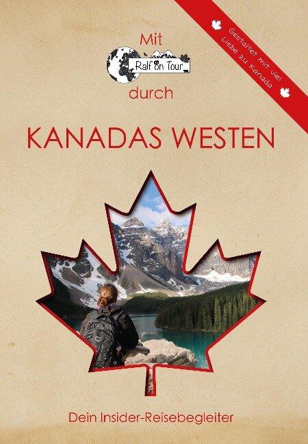 Mit Ralf on Tour durch KANADAS WESTEN - Ralf Vogt