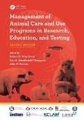 Management of Animal Care and Use Programs in Research, Education, and Testing, Second Edition -