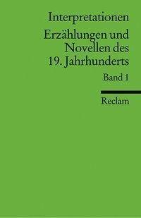 Interpretationen: Erzählungen und Novellen I des 19. Jahrhunderts -