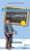 Plattdeutsch für Zugereiste - Reinhard Goltz, Peter Nissen