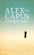 Königskinder - Alex Capus