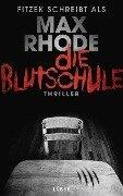 Die Blutschule - Max Rhode