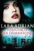 Verführte der Dämmerung - Lara Adrian