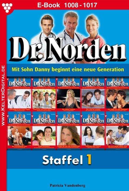Dr. Norden Staffel 1 - Arztroman - Patricia Vandenberg