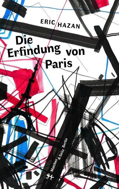 Die Erfindung von Paris - Eric Hazan