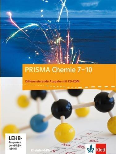 Prisma Chemie 7.-10. Schuljahr - Ausgabe für Rheinland-Pfalz - Differenzierende Ausgabe. Schülerbuch mit Schüler-CD-ROM -