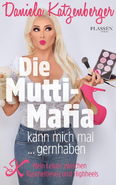 Die Mutti-Mafia kann mich mal... gernhaben - Daniela Katzenberger