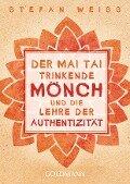 Der Mai Tai trinkende Mönch und die Lehre der Authentizität - Stefan Weiss