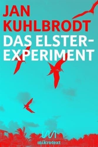Das Elster-Experiment - Jan Kuhlbrodt