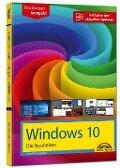 Windows 10 Neuheiten - inklusive der aktuellsten Updates - alle neuen Funktionen von Windows 10 in diesem Buch Creators Update Oktober 2017 - Christian Immler