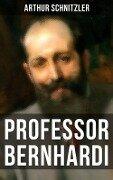 Professor Bernhardi - Arthur Schnitzler