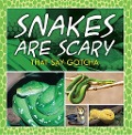 Snakes Are Scary - That Say Gotcha - Baby Professor