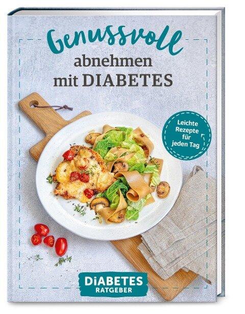 Diabetes Ratgeber: Genussvoll abnehmen mit Diabetes - Anne-Bärbel Köhle