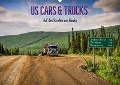 US Cars & Trucks in Alaska (Wandkalender 2018 DIN A2 quer) Dieser erfolgreiche Kalender wurde dieses Jahr mit gleichen Bildern und aktualisiertem Kalendarium wiederveröffentlicht. - Marcel Wenk