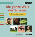 Die ganze Welt des Wissens Gesamtausgabe - Reinhard Schlüter, Rolf Cantzen, Irene Schuck, Maike Brzoska, Bernd-Uwe Gutknecht