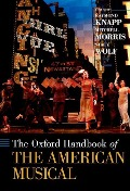 The Oxford Handbook of The American Musical - Raymond Knapp, Mitchell Morris, Stacy Wolf