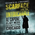 Scarface and the Untouchable: Al Capone, Eliot Ness, and the Battle for Chicago - Max Allan Collins, A. Brad Schwartz