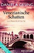 Venezianische Schatten - Daniela Gesing