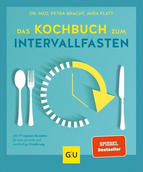 Das Kochbuch zum Intervallfasten - Petra Bracht, Mira Flatt