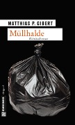 Müllhalde - Matthias P. Gibert