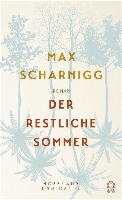 Der restliche Sommer - Max Scharnigg