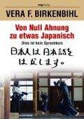 Von Null Ahnung zu etwas Japanisch - Vera F. Birkenbihl