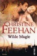 Wilde Magie - Christine Feehan