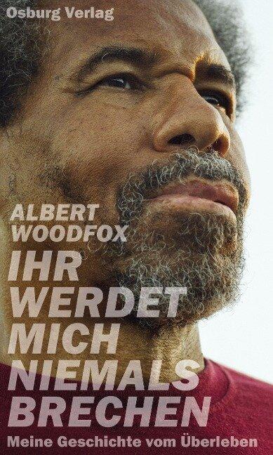 Ihr werdet mich niemals brechen - Albert Woodfox