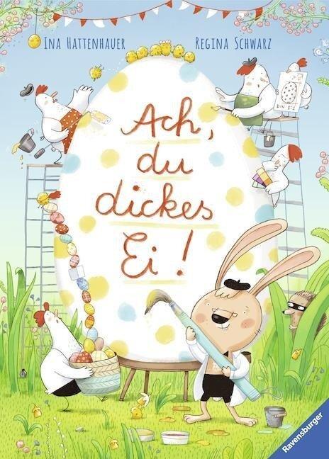 Ach, du dickes Ei! - Regina Schwarz