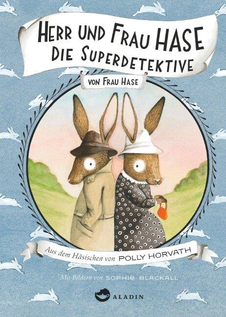 Herr und Frau Hase - Die Superdetektive - Polly Horvath