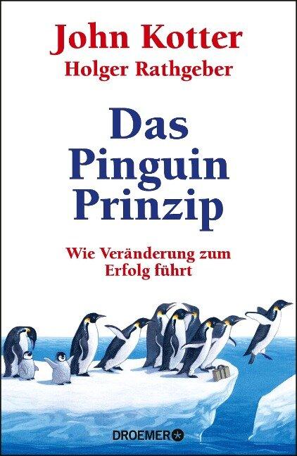 Das Pinguin-Prinzip - John Kotter, Holger Rathgeber