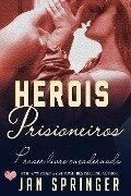 Herois Prisioneiros - Jan Springer