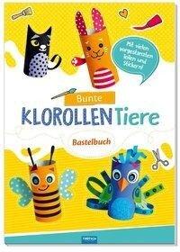 Trötsch Bastelbuch Bunte Klorollen Tiere -