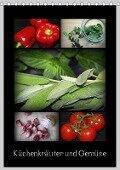 Küchenkräuter und Gemüse (Tischkalender 2018 DIN A5 hoch) Dieser erfolgreiche Kalender wurde dieses Jahr mit gleichen Bildern und aktualisiertem Kalendarium wiederveröffentlicht. - K. A. Fotobirgit