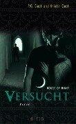 House of Night 06. Versucht - Kristin Cast, P. C. Cast