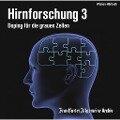 Hirnforschung 3 -