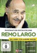Remo Largo - Faszination Entwicklung -