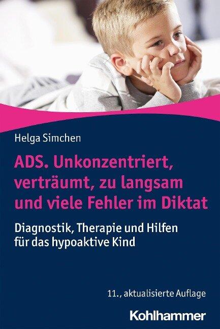 ADS. Unkonzentriert, verträumt, zu langsam und viele Fehler im Diktat - Helga Simchen