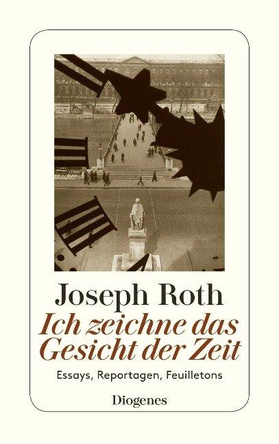 Ich zeichne das Gesicht der Zeit - Joseph Roth