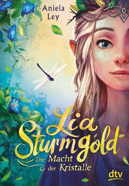 Lia Sturmgold - Die Macht der Kristalle - Aniela Ley