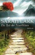 Die Zeit der Feuerblüten - Sarah Lark